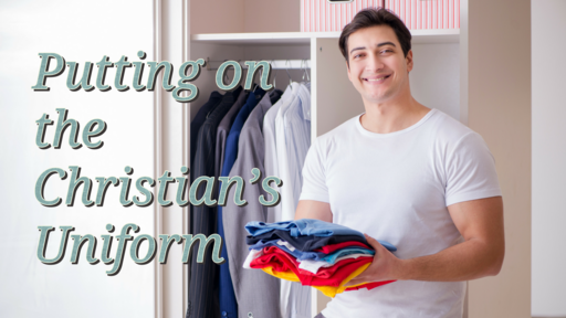 Putting on the Christian's Uniform