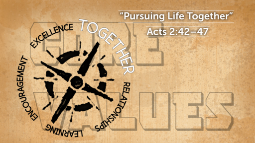 """""""Pursuing Life Together"""" 