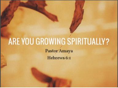 september 2, 2018 - Are You Growing Spiritually?