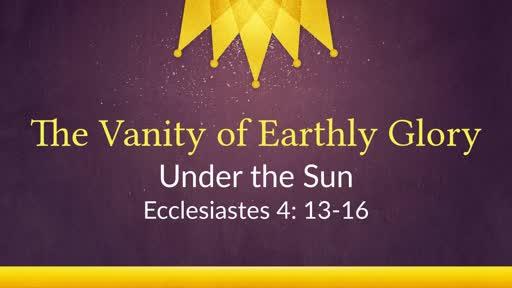 The Vanity of Earthly Glory