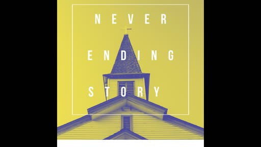 Never Ending Story - What We Leave Behind