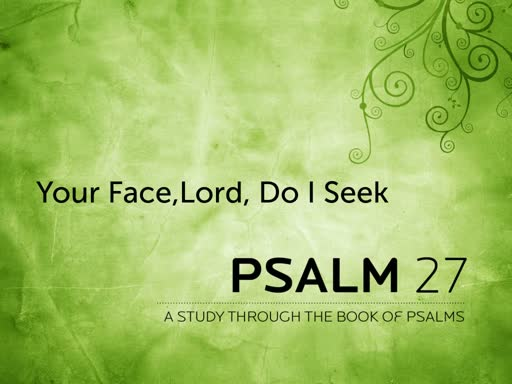 Your Face, Lord, Do I Seek - Psalm 27