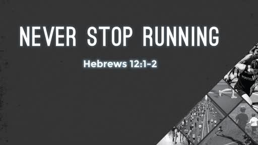 Never Stop Running (September 2nd, 2018)