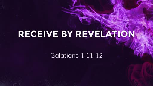 Receive by Revelation