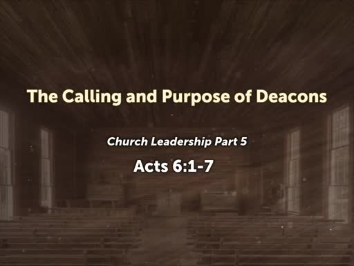 The Calling and Purpose of Deacons