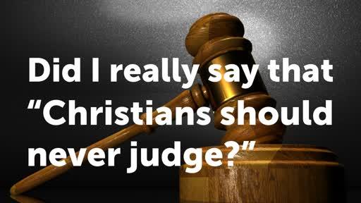 Christians should never judge