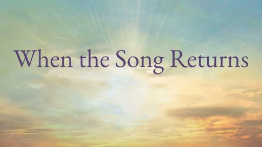 When the Song Returns