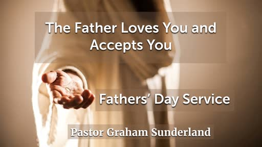 The Father Loves You and Accepts You