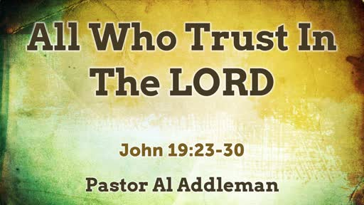 All Who Trust In The LORD, Pt 2