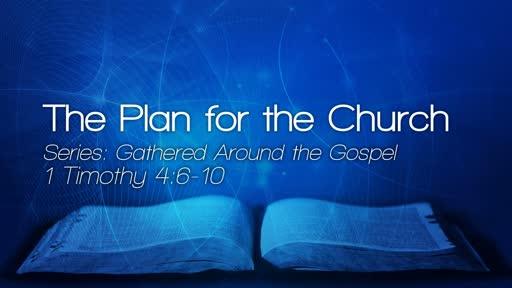The Plan for the Church - September 2, 2018