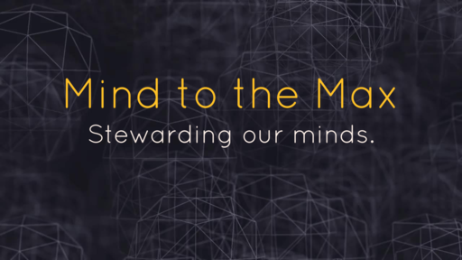 Mind to the Max - 09/02/2018