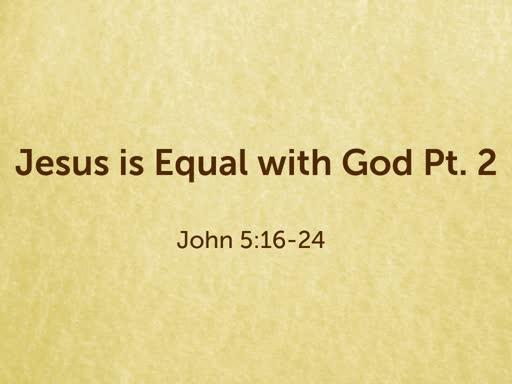 Jesus is Equal with God pt. 2
