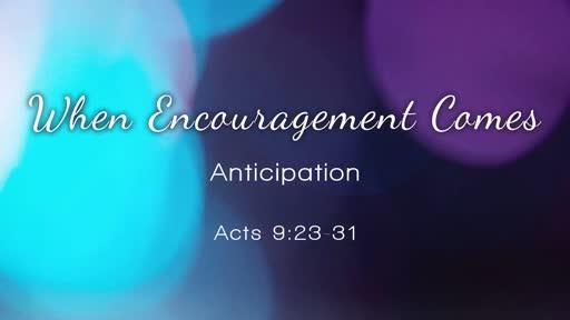 When Encouragement Comes