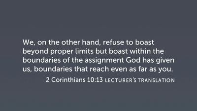 Inappropriate and Appropriate Boasting, Part 2 (2 Cor 10:12–18)