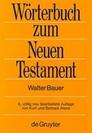 Wörterbuch zum Neuen Testament. Griechisch-deutsches Wörterbuch zu den Schriften des Neuen Testaments und der frühchristlichen Literatur (Bauer-Aland)