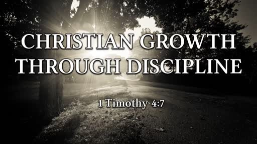 Christian Growth Through Discipline