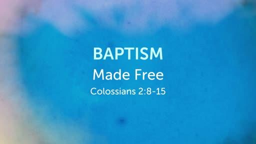 Baptism: Made Free