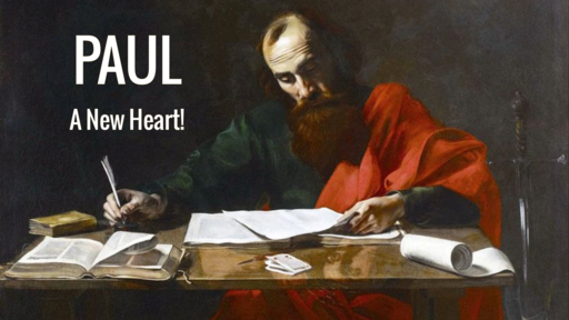 Paul: A New Heart!