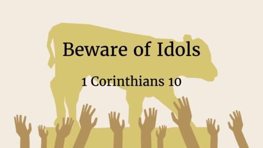 Beware of Idols