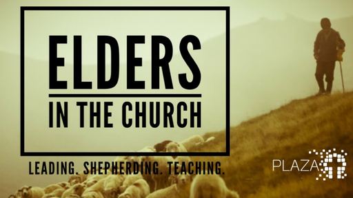 Elders in the Church pt2 - 09/09/2018 Morning Plaza Service(1)