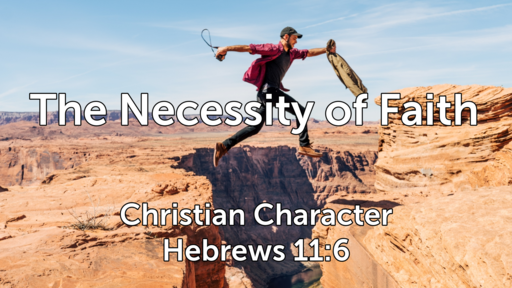 Necessity of faith