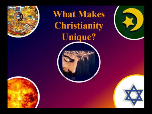 What Makes Christianty Unique - Dr. Paul Weaver