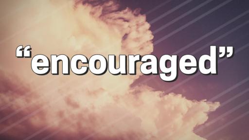 """""""Encouraged"""""""