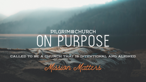 Sept. 9, 2018 - On Purpose: Mission Matters