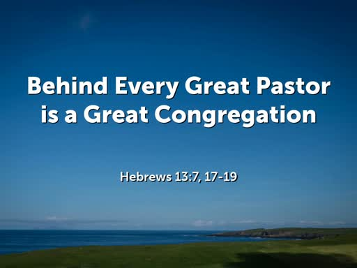 Behind Every Great Pastor is a Great Congregation