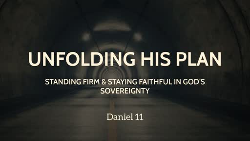 Unfolding of His Plan