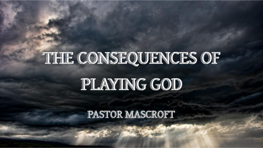 The Consequences of Playing God