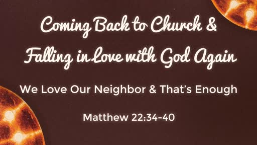 We Love Our Neighbor & That's Enough