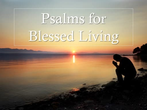 Psalm 23:4-6 Six Promises for Blessed Living (Part 2)