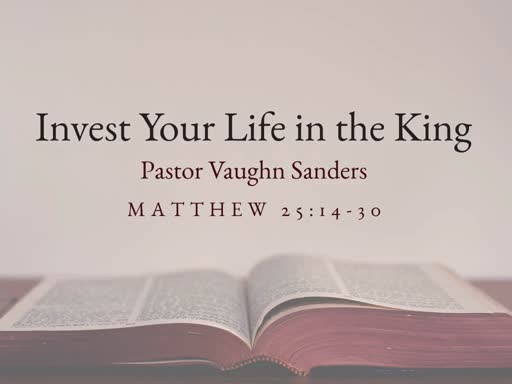 Invest Your Life in the King