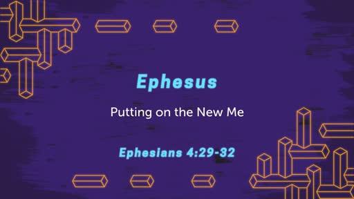 Ephesus: Putting on the New Me