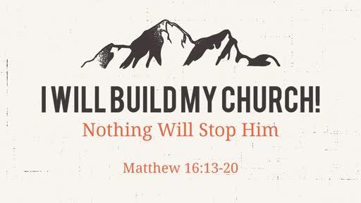 I Will Build My Church!