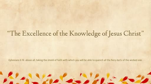 The Excellence of the Knowledge of Jesus Christ