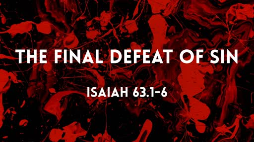 THE FINAL DEFEAT OF SIN