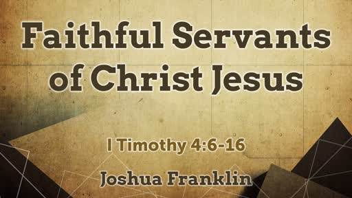 Faithful Servants of Christ Jesus