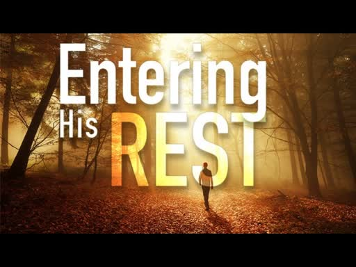 ENTERING HIS REST