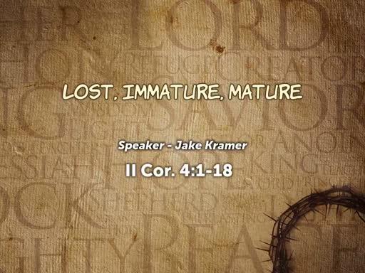 Lost, Immature, Mature