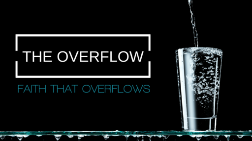 THE OVERFLOW_REFRESH ME-BIBLESTUDY 09112018