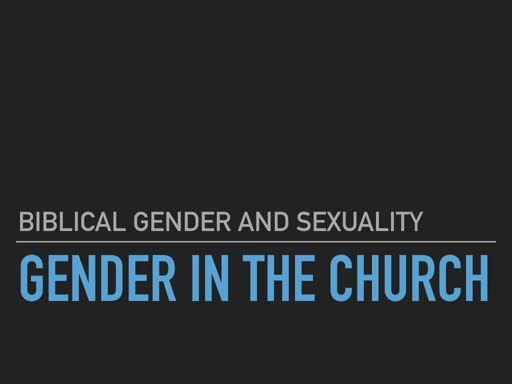 BG&S 9 Gender in the Church