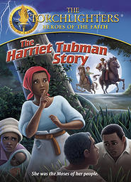 Torchlighters - The Harriet Tubman Story