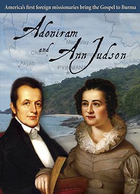 Adoniram and Ann Judson - Spent For God
