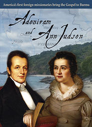 Adoniram and Ann Judson - Spent For God