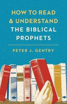 How to Read & Understand the Biblical Prophets