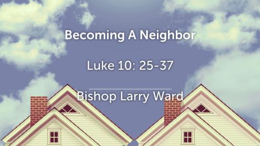 Becoming a Neighbor