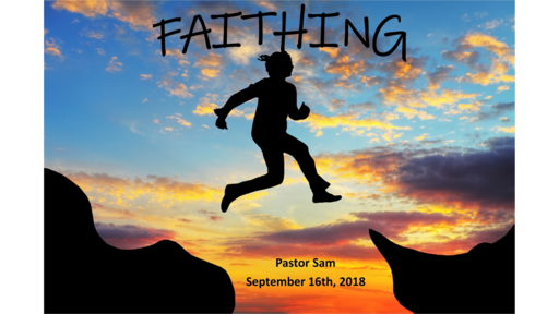 FAITHING:FAITH IS A VERB