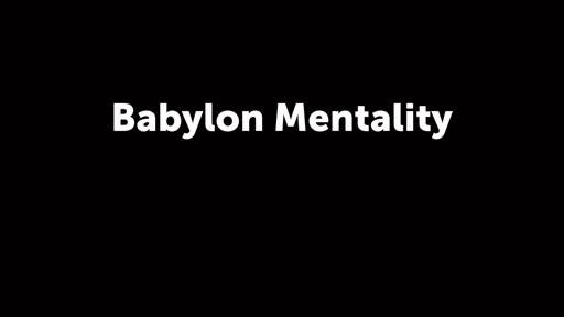Babylon Mentality